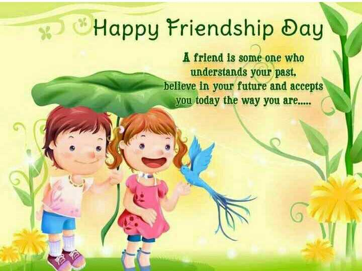 👭हैप्पी फ्रेंडशिप डे - Happy Friendship Day A friend is some one who understands your past , believe in your future and accepts you today the way you are . . . . . - ShareChat