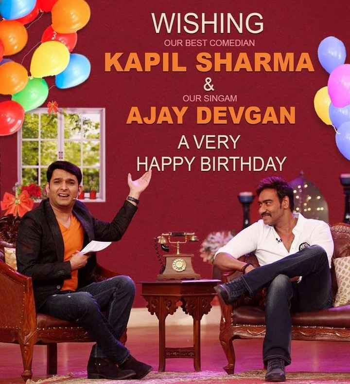 🎂हैप्पी बर्थडे कपिल शर्मा - WISHING KAPIL SHARMA OUR BEST COMEDIAN OUR SINGAM AJAY DEVGAN A VERY HAPPY BIRTHDAY - ShareChat