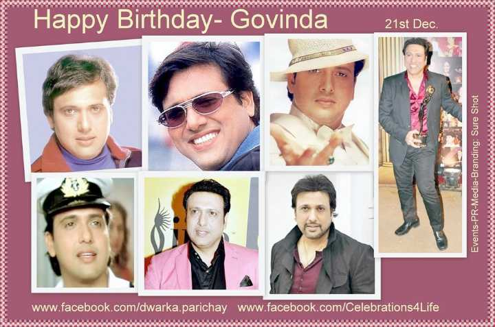 🎂हैप्पी बर्थडे गोविंदा - Happy Birthday - Govinda 21st Dec . Events - PR - Media - Branding : Sure Shot www . facebook . com / dwarka . parichay _ www . facebook . com / Celebrations4Life - ShareChat