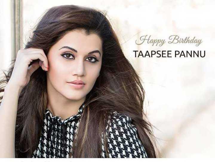 🎂हैप्पी बर्थडे तापसी पन्नु - Happy Birthday TAAPSEE PANNU - ShareChat