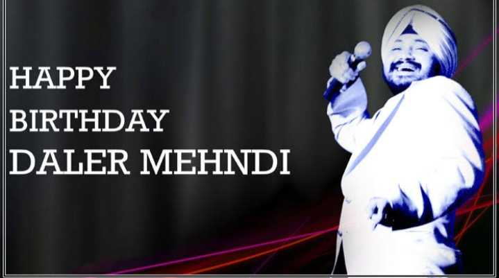 🎂 हैप्पी बर्थडे दलेर मेहँदी - HAPPY BIRTHDAY DALER MEHNDI - ShareChat