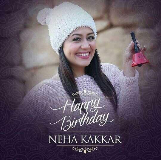 हैप्पी बर्थडे नेहा कक्कड़ 🎂 - COM Happy Birthday NEHA KAKKAR rejoon - ShareChat