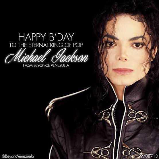 🎂 हैप्पी बर्थडे माइकल जैक्सन - HAPPY B ' DAY TO THE ETERNAL KING OF POP Michael Jackson FROM BEYONCÉ VENEZUELA @ BeyoncVenezuela 20708713 - ShareChat