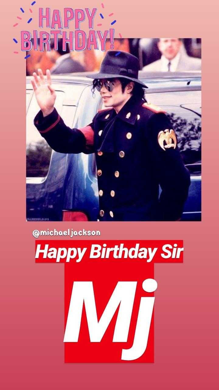 🎂 हैप्पी बर्थडे माइकल जैक्सन - HAPPY BIRTHDAY @ michaeljackson Happy Birthday Sir MI - ShareChat