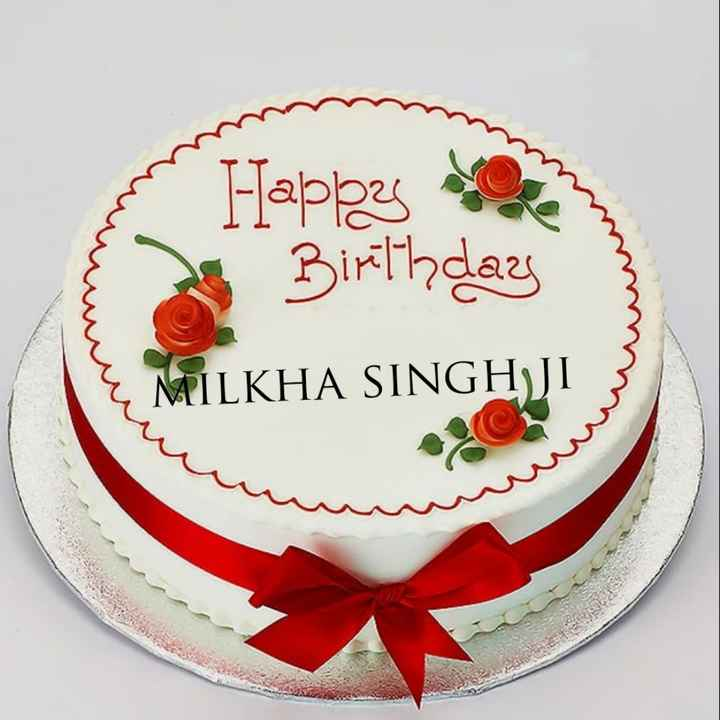 🎂 हैप्पी बर्थडे मिल्खा सिंह - Happy Birillydays MILKHA SINGH JI - ShareChat
