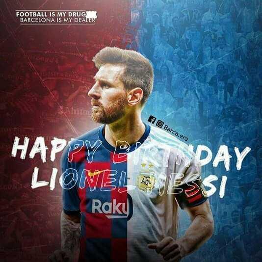 🎂 हैप्पी बर्थडे लिओनेल मेस्सी - FOOTBALL IS MY DRUG BARCELONA IS MY DEALER f Barca . era HAPPY BEST DAY LIONEL ANIESSI Raky - ShareChat