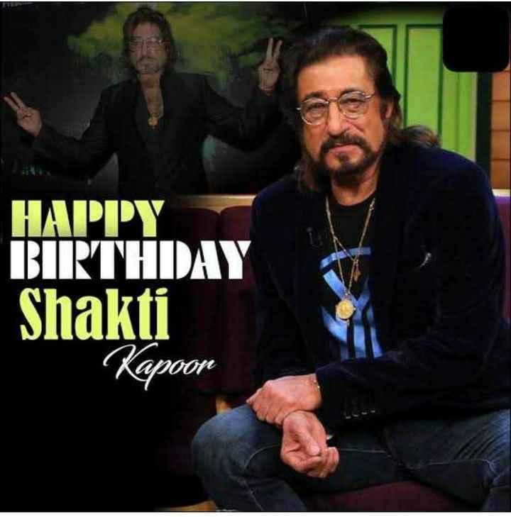🎂 हैप्पी बर्थडे शक्ति कपूर - HAIΡΙΟΥ BIRTHDAY Shakti Kapoor - ShareChat