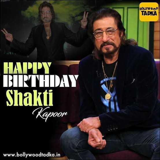 🎂 हैप्पी बर्थडे शक्ति कपूर - BOLLYWOOD TADKA HAPPY BIRTHDAY Shakti Kapoor www . bollywoodtadka . in - ShareChat