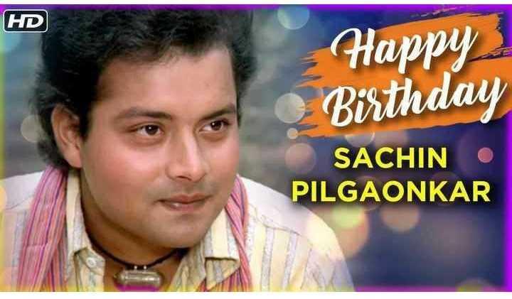 🎂 हैप्पी बर्थडे सचिन पिलगांवकर - HD Happy Birthday SACHIN PILGAONKAR - ShareChat