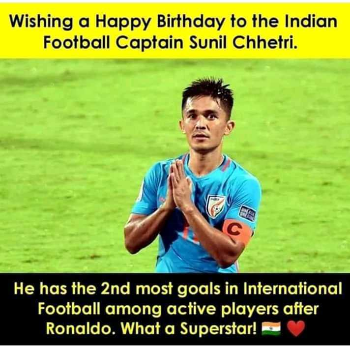 🎂 हैप्पी बर्थडे सुनील छेत्री - Wishing a Happy Birthday to the Indian Football Captain Sunil Chhetri . He has the 2nd most goals in International Football among active players after Ronaldo . What a Superstar ! - ShareChat