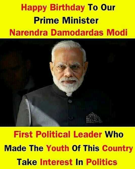 🎂 हैप्पी बर्थडे PM मोदी - Happy Birthday To Our Prime Minister Narendra Damodardas Modi First Political Leader Who Made The Youth Of This Country Take Interest In Politics - ShareChat