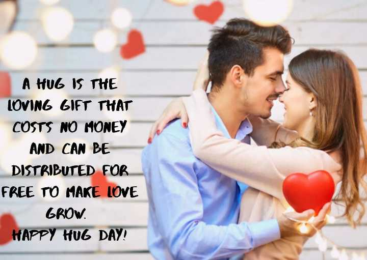 🤗हैप्पी हग डे - A HUG IS THE LOVING GIFT THAT COSTS NO MONEY AND CAN BE DISTRIBUTED FOR FREE TO MAKE LOVE GROW . HAPPY HUG DAY ! - ShareChat