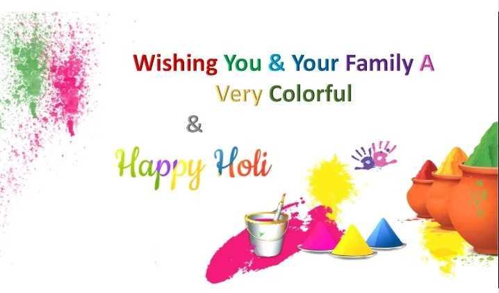 हैप्पी होली - Wishing You & Your Family A Very Colorful Happy Holi - ShareChat