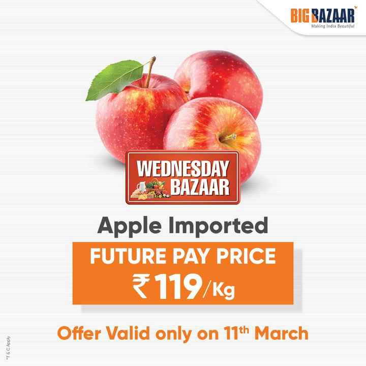 🍋हैल्दी फ्रूट सलाद - BIG BAZAAR Making India Beautiful WEDNESDAY BAZAAR Apple Imported FUTURE PAY PRICE 119 / kg Offer Valid only on 11th March * T & C Apply - ShareChat