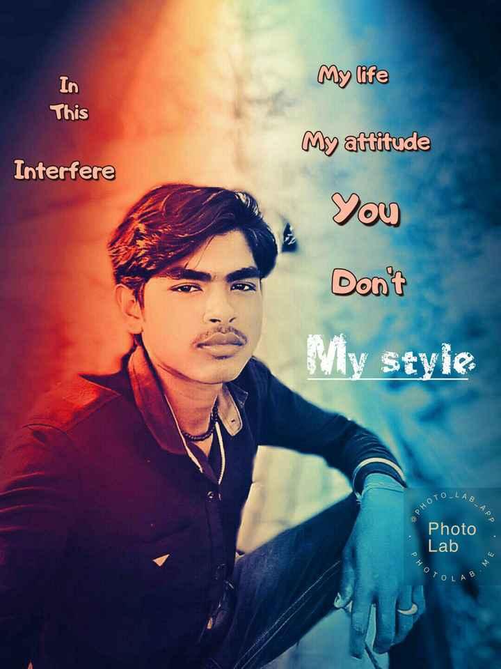 होली स्टेटस - My life This My attitude Interfere you Don ' t My Style TOLAR PHOTO B - APP Photo Lab ME PHO TOLAB - ShareChat