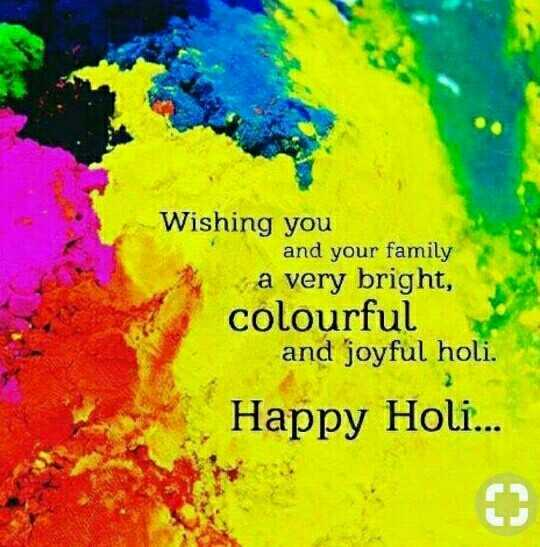 🕺 होली है - Wishing you and your family a very bright , colourful and joyful holi . Happy Holi . . . - ShareChat