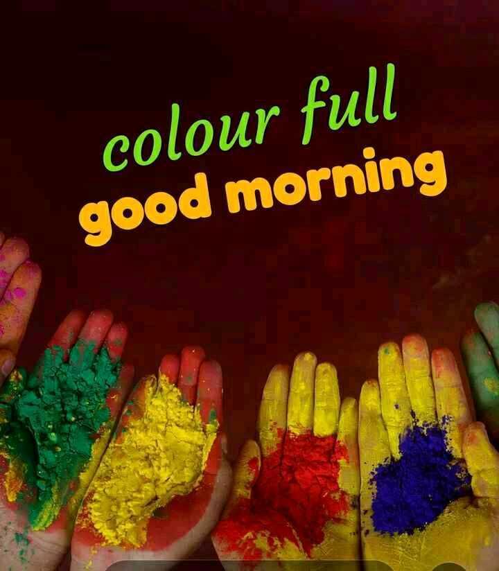 🕺 होली है - colour full good morning - ShareChat
