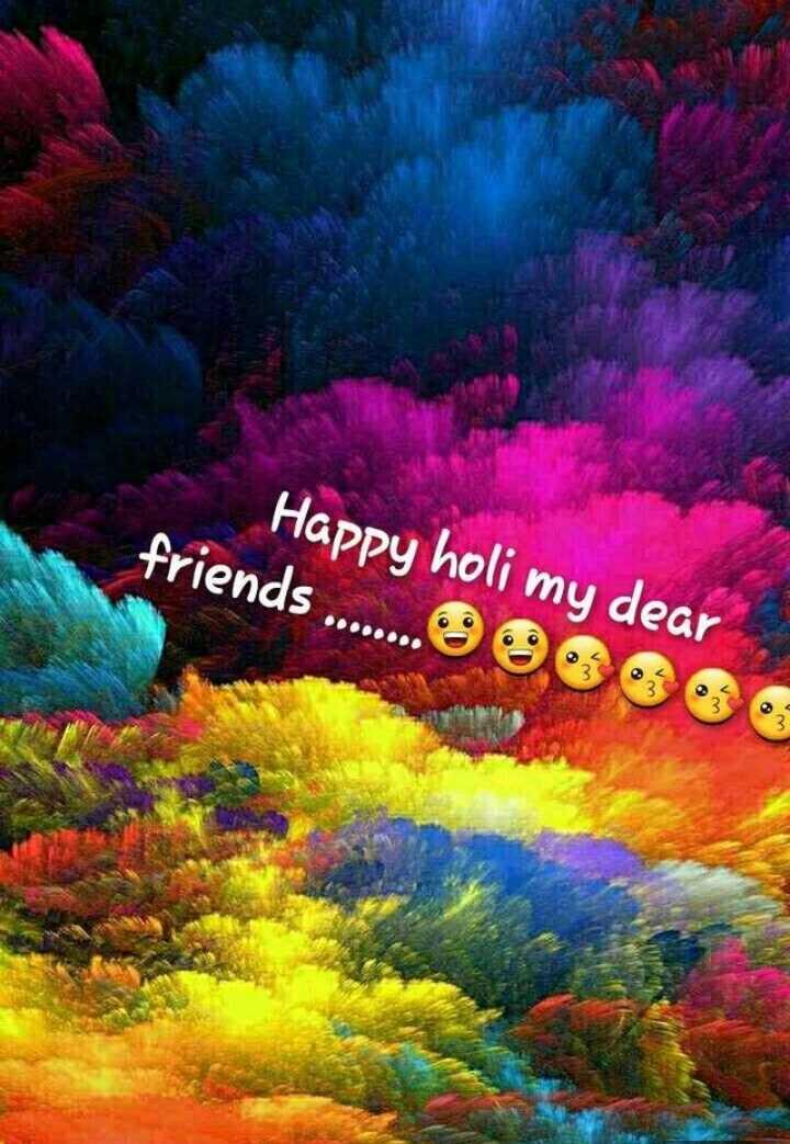 🕺 होली है - Happy holi my dear friends . . . . . . O0OOOO - ShareChat