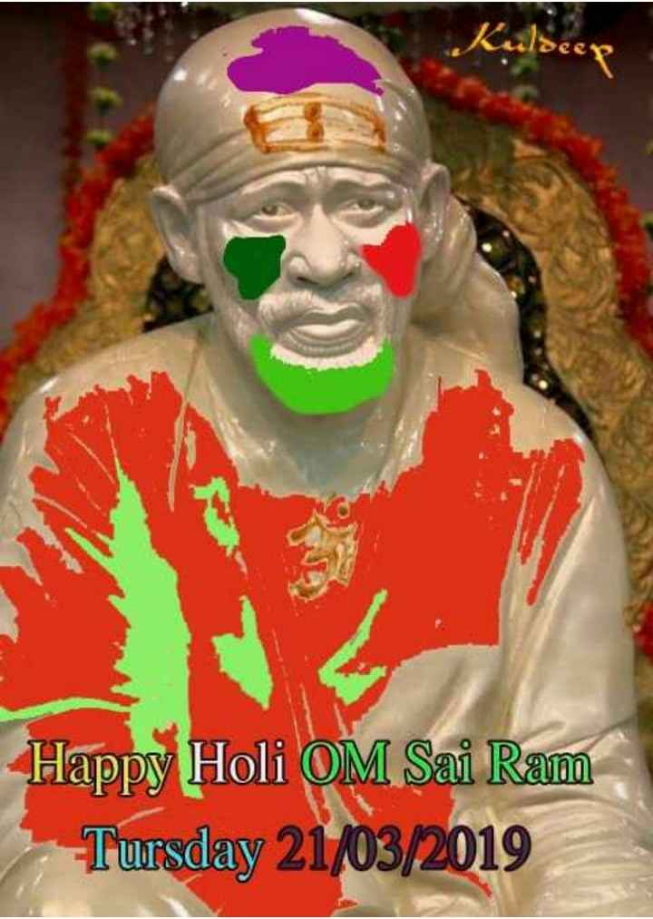 ॐ साई राम - Happy Holi OM Sai Ram Tursday 21 / 03 / 2019 - ShareChat