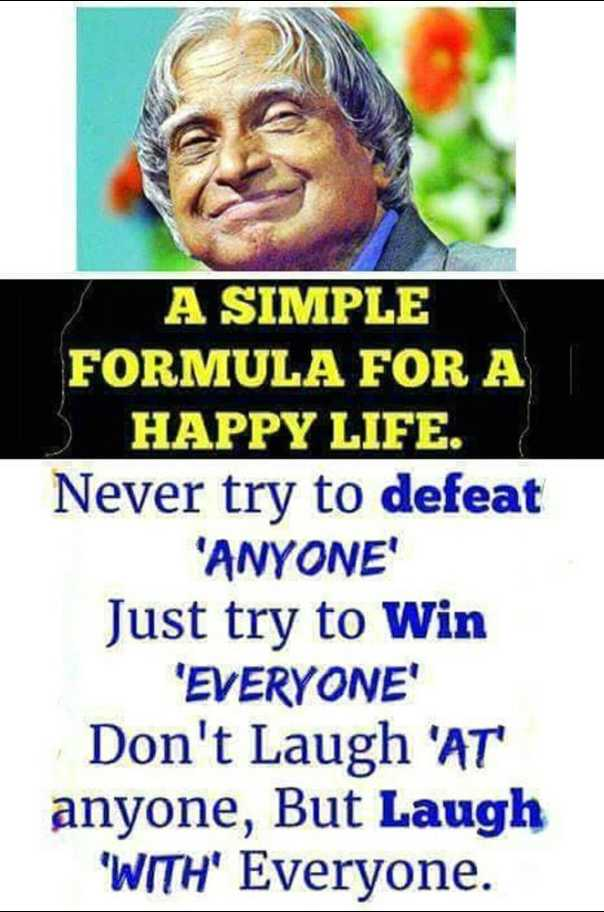 অস্ট্রোলোজি 🎮 - A SIMPLE FORMULA FOR A 15 HAPPY LIFE . Never try to defeat ' ANYONE Just try to Win ' EVERYONE Don ' t Laugh ' AT anyone , But Laugh ' WITH ' Everyone . - ShareChat