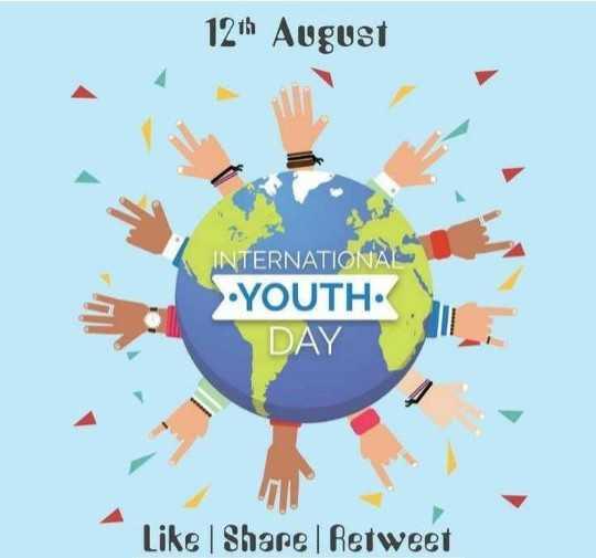 আন্তর্জাতিক ইয়ুথ ডে  🤘 - 12th August INTERNATIONAL > . YOUTH DAY Like Share Retweet - ShareChat