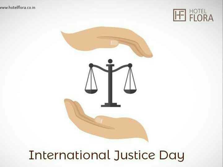আন্তর্জাতিক ন্যায় বিচার দিবস  👍 - www . hotelflora . co . in HOTEL 17 - FLORA International Justice Day - ShareChat
