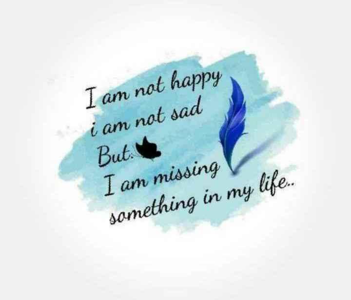 🤔আমার চিন্তা ভাবনা - I am not happy i am not sad But . I am missing something in my life . . - ShareChat