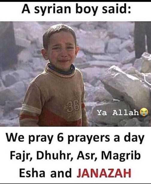 🕌ইবাদাত - A syrian boy said : Ya Allah We pray 6 prayers a day Fajr , Dhuhr , Asr , Magrib Esha and JANAZAH - ShareChat