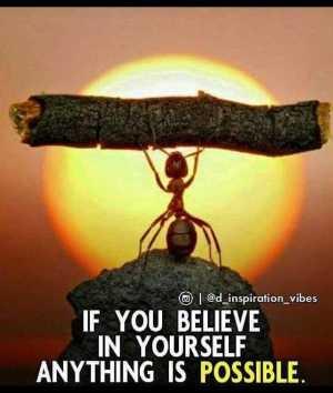 📚উপদেশ - @ @ d _ inspiration _ vibes IF YOU BELIEVE IN YOURSELF ANYTHING IS POSSIBLE . - ShareChat