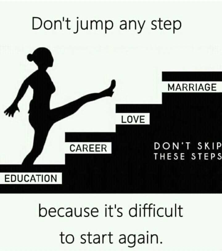 কেরিয়ার - Don ' t jump any step MARRIAGE LOVE CAREER DON ' T SKIP THESE STEPS EDUCATION because it ' s difficult to start again . - ShareChat