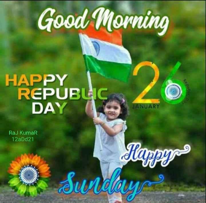 📷 গণতন্ত্ৰ দিৱসৰ ফটো / ভিডিঅ' - Good Morning HAPPY REPUBLIC DAY JANUARY Raj Kumar 12aDd21 - ShareChat