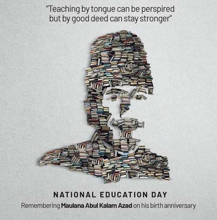 জাতীয় শিক্ষা দিবস - Teaching by tongue can be perspired but by good deed can stay stronger NATIONAL EDUCATION DAY Remembering Maulana Abul Kalam Azad on his birth anniversary - ShareChat