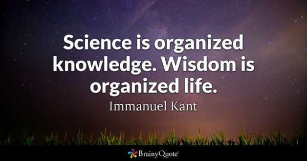 জীবনের শিক্ষা - Science is organized knowledge . Wisdom is organized life . Immanuel Kant BrainyQuote - ShareChat