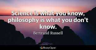 জীবনের শিক্ষা - Science is what you know , philosophy is what you don ' t know . Bertrand Russell BrainyQuote - ShareChat