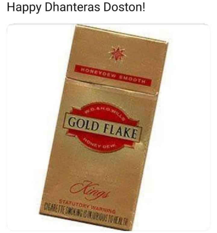 ধনতেরাস - Happy Dhanteras Doston ! KONGYOEW SMOOTR GOLD FLAKE STATUTORY WAS DELETESREGALOSTORE - ShareChat