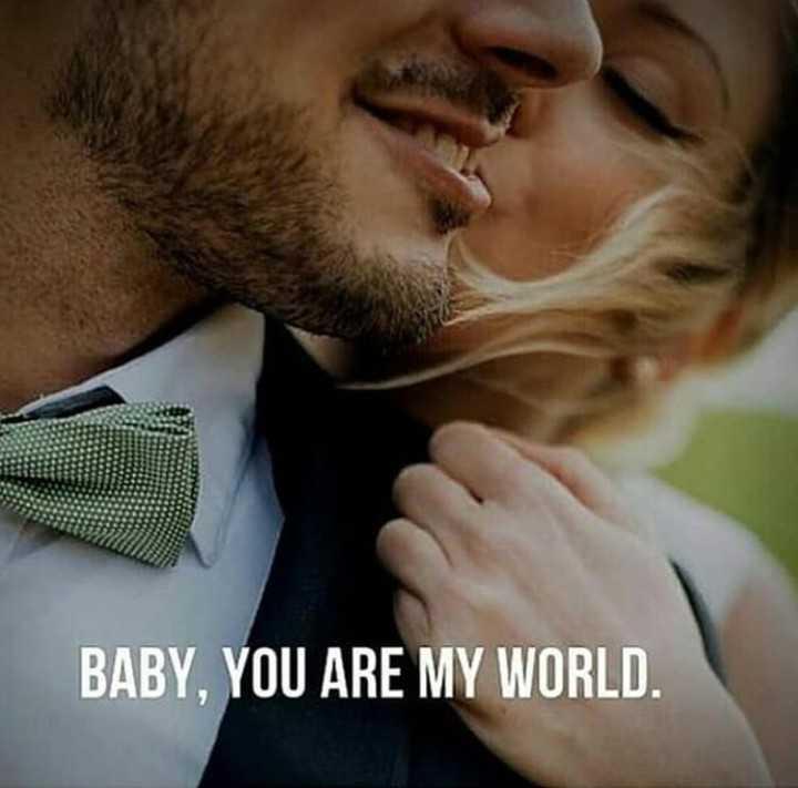 💌প্রেমের কোটস - BABY , YOU ARE MY WORLD . - ShareChat