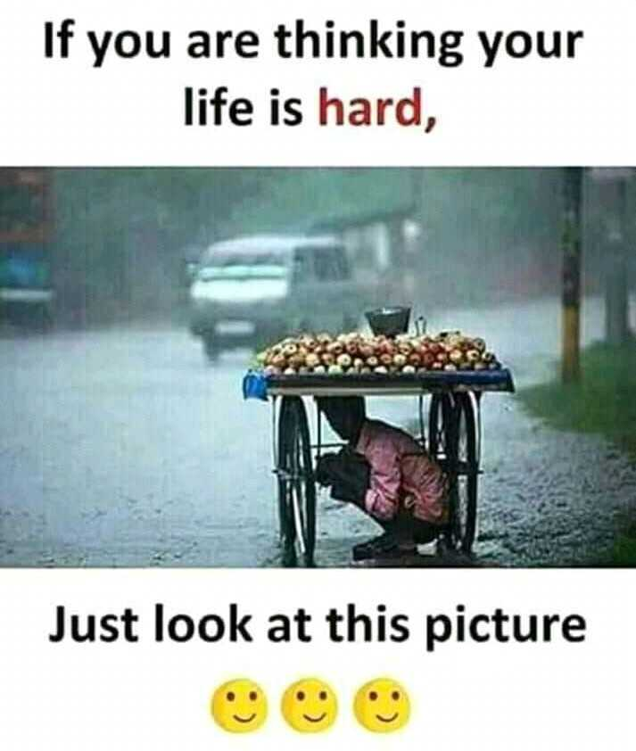 💭 প্ৰেৰণাদায়ক উক্তি - If you are thinking your life is hard , Just look at this picture - ShareChat