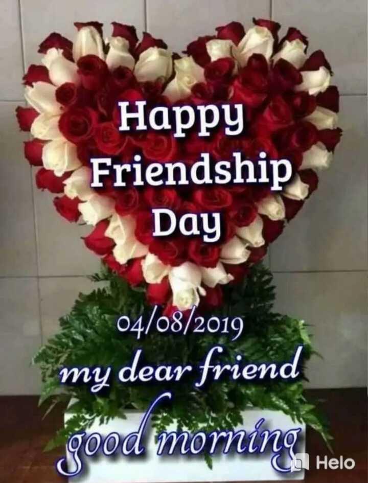 🎬ফিল্মি গান - Happy Friendship Day 04 / 08 / 2019 my dear friend good morning . He - ShareChat