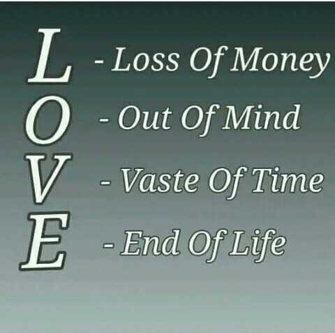 👭বন্ধুত্বৰ উক্তি - L - Loss Of Money 0 - Out Of Mind V - Vaste Of Time E - End Of Life - ShareChat