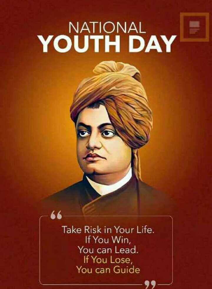 🙏 বিবেকানন্দ জন্মবার্ষিকী 🙏 - NATIONAL YOUTH DAY Take Risk in Your Life . If You Win , You can Lead . If You Lose , You can Guide - ShareChat
