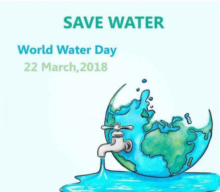 বিশ্ব জল দিবস ! - SAVE WATER World Water Day 22 March , 2018 - ShareChat