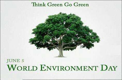 🌳বিশ্ব পরিবেশ দিবস - Think Green Go Green JUNE 5 WORLD ENVIRONMENT DAY - ShareChat
