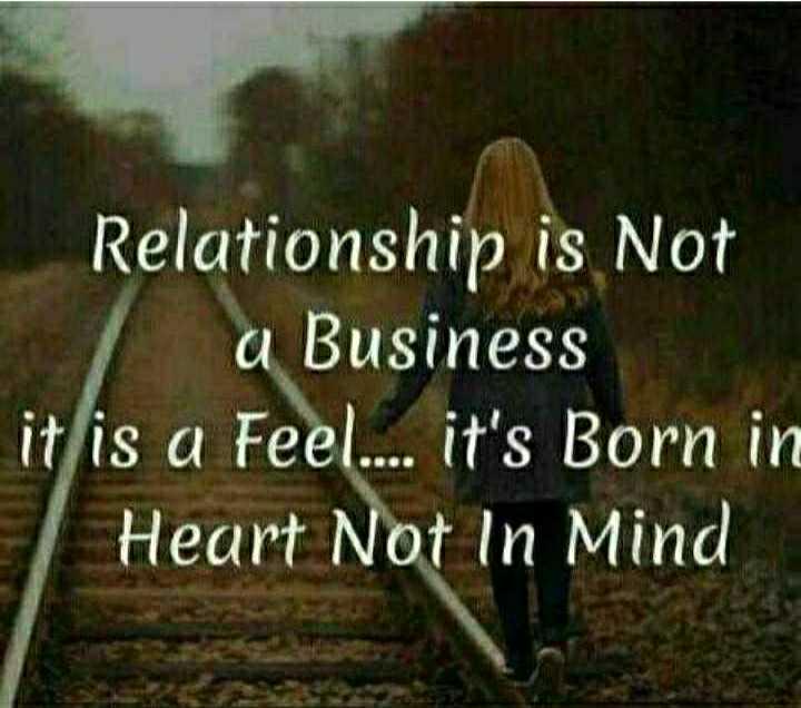💔ভগ্নহৃদয় শায়েরি - Relationship is Not a Business it is a Feel . . . . it ' s Born in Heart Not In Mind - ShareChat