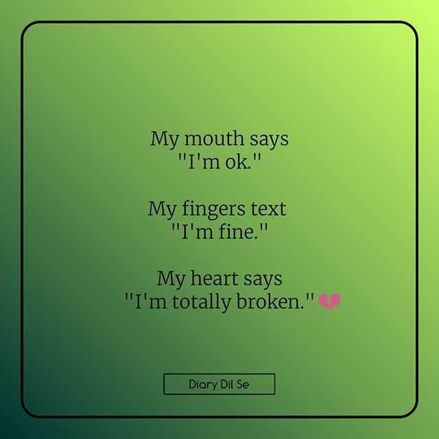 💔ভগ্নহৃদয় শায়েরি - My mouth says I ' m ok . My fingers text I ' m fine . My heart says I ' m totally broken . Diary Dil Se - ShareChat