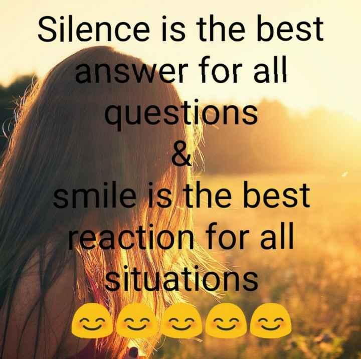 💔ভগ্নহৃদয় শায়েরি - Silence is the best answer for all questions smile is the best reaction for all situations - ShareChat