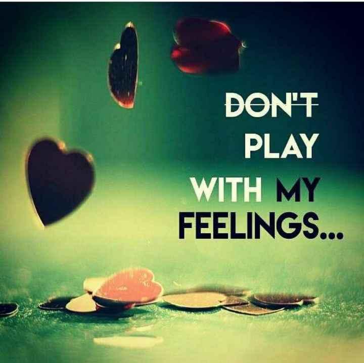 💔ভগ্নহৃদয় শায়েরি - DON ' T PLAY WITH MY FEELINGS . . . - ShareChat