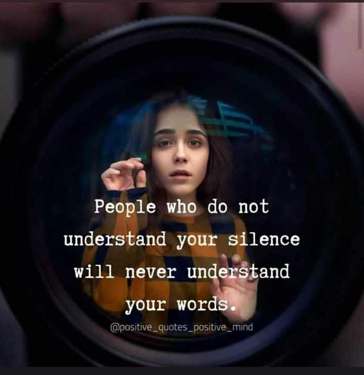 💔ভগ্নহৃদয় শায়েরি - People who do not understand your silence will never understand your words . @ positive _ quotes _ positive _ mind - ShareChat