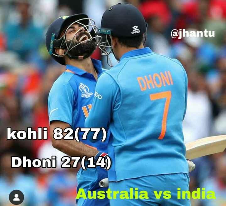 ভারত বনাম অস্ট্রেলিয়া - SHREY @ DHON DO kohli 82 ( 77 ) Dhoni 27 ( 14 ) Australia vs indie - ShareChat