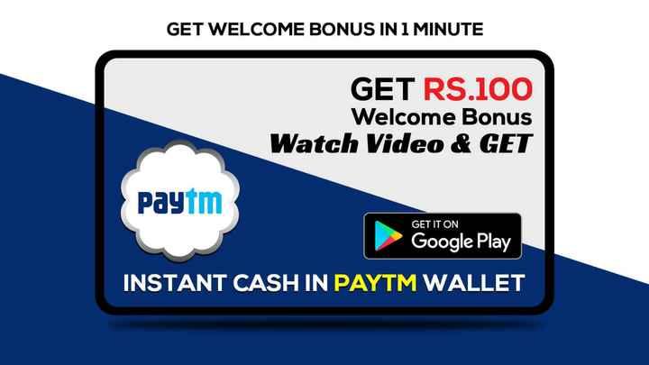 মজাদার তথ্য - GET WELCOME BONUS IN 1 MINUTE GET RS . 100 Welcome Bonus Watch Video & GET Paytm GET IT ON Google Play INSTANT CASH IN PAYTM WALLET - ShareChat