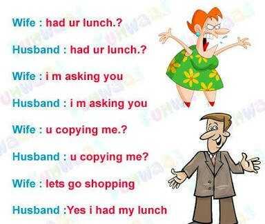 😝মজাদার স্ট্যাটাস - Wife : had ur lunch . ? Husband : had ur lunch . ? Wife : im asking you Husband : i m asking you Wife : u copying me . ? Husband : u copying me ? Wife : lets go shopping Husband : Yes i had my lunch - ShareChat